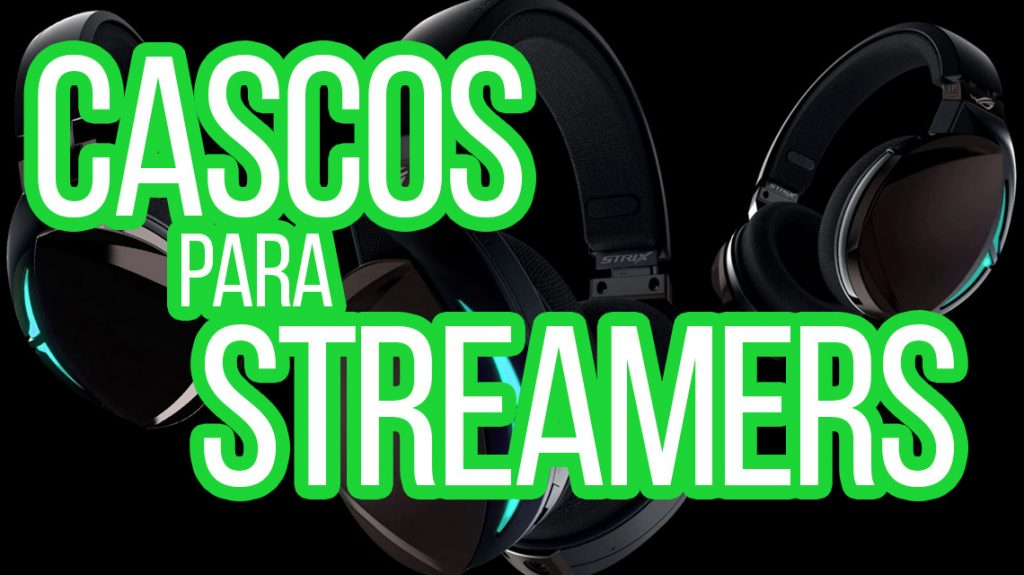 cascos gaming y streaming
