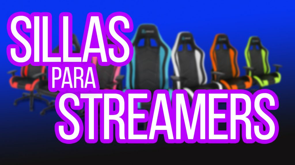 sillas para streaming, youtuber y gaming