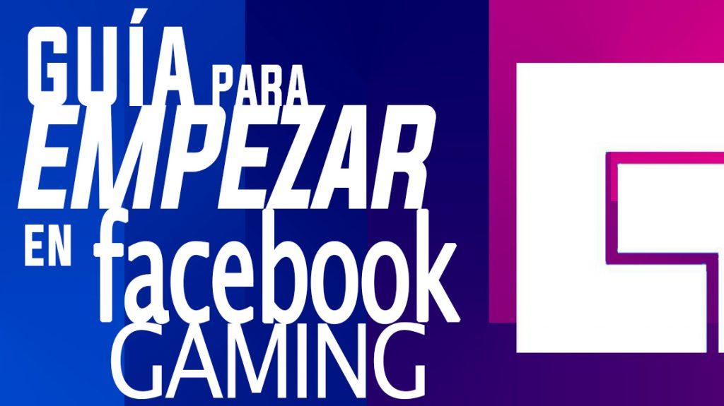 guia para empezar en facebook gaming